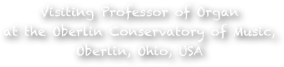 Visiting Professor of Organ 