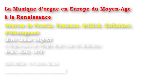 La Musique d'orgue en Europe du Moyen-Age 